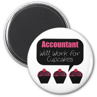 Accountant, Will Work For Cupcakes 2 Inch Round Magnet