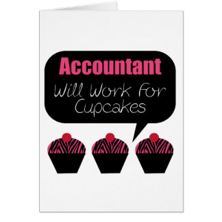Accountant, Will Work For Cupcakes Card