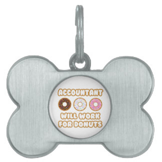 Accountant .. Will Work For Donuts Pet ID Tag