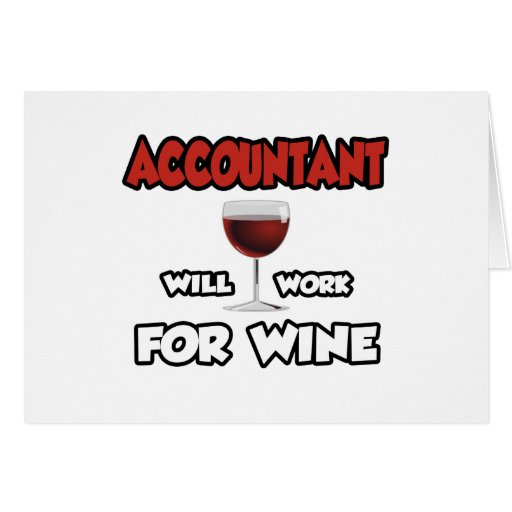 Accountant ... Will Work For Wine Card