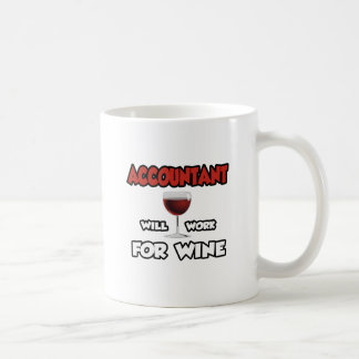 Accountant ... Will Work For Wine Classic White Coffee Mug