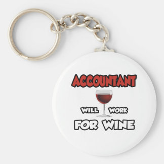 Accountant ... Will Work For Wine Keychain