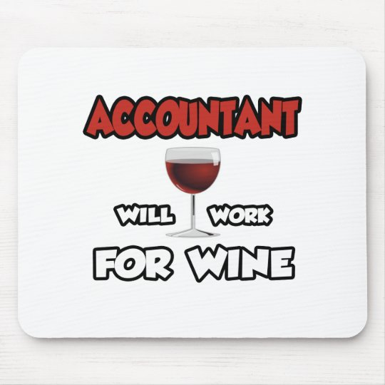 Accountant ... Will Work For Wine Mouse Pad