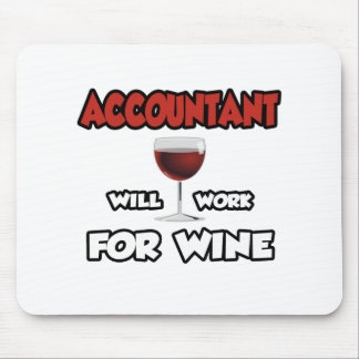 Accountant ... Will Work For Wine Mouse Pads