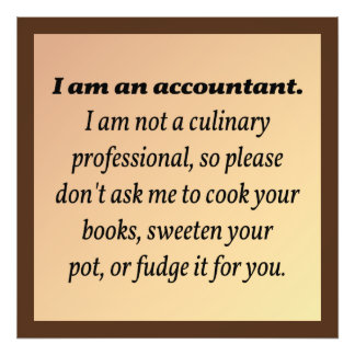 Accountant Won't Cook the Books Photo Print
