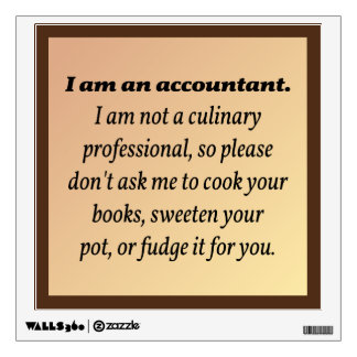Accountant Won't Cook the Books Wall Decal
