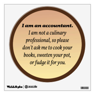 Accountant Won't Cook the Books Wall Sticker