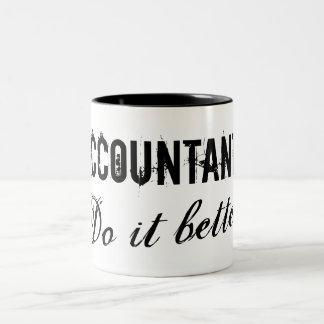 Accountants do it better - Office humor gift idea Two-Tone Coffee Mug