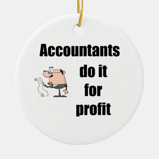 accountants do it for profit ceramic ornament