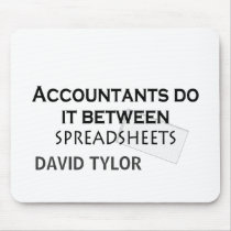 Accountants do it! mouse pad