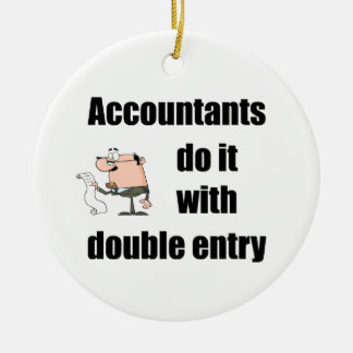 accountants do it with double entry ceramic ornament