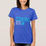 Accountants, GAAP T-Shirt