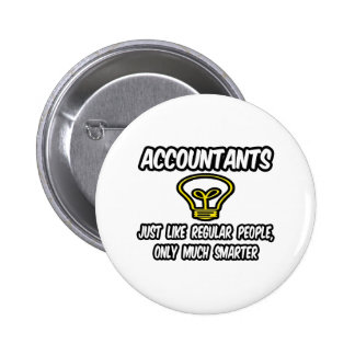 Accountants...Like Regular People, Only Smarter 2 Inch Round Button