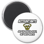 Accountants...Like Regular People, Only Smarter Magnet