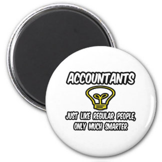 Accountants...Like Regular People, Only Smarter 2 Inch Round Magnet