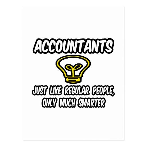 Accountants...Like Regular People, Only Smarter Post Cards