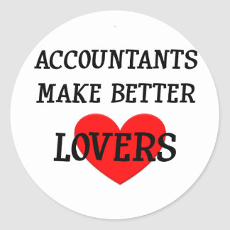 Accountants Make Better Lovers Round Stickers