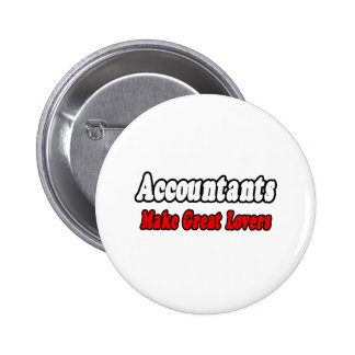 Accountants Make Great Lovers Buttons