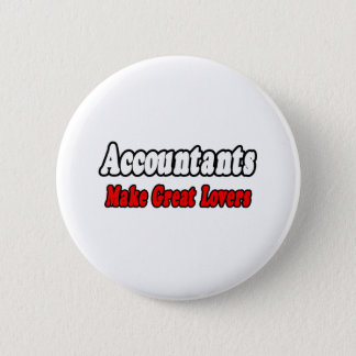 Accountants Make Great Lovers Pinback Button