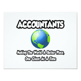 Accountants...Making the World a Better Place 4.25x5.5 Paper Invitation Card