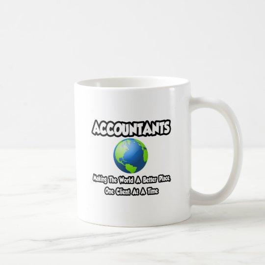 Accountants...Making the World a Better Place Coffee Mug