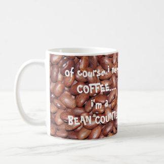 Accountant's Mug, Need Coffee, I'm a Bean Counter! Classic White Coffee Mug