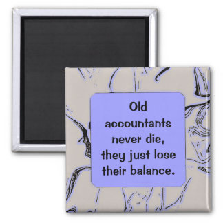 accountants never die humor 2 inch square magnet