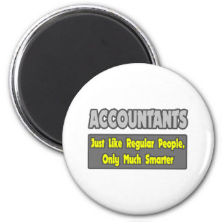 Accountants...Smarter 2 Inch Round Magnet