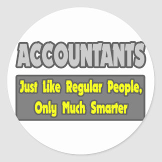 Accountants...Smarter Classic Round Sticker