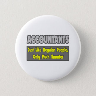 Accountants...Smarter Pinback Button