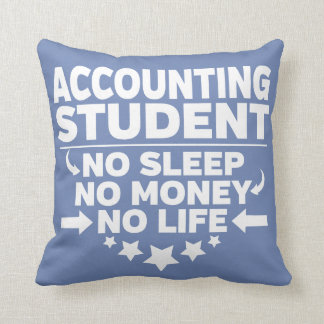 Accounting College Student No Life or Money Throw Pillow
