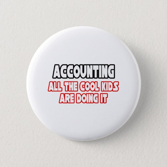 Accounting...Cool Kids Button