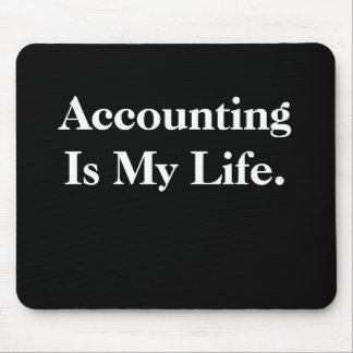 Accounting Is My Life. Mouse Pad