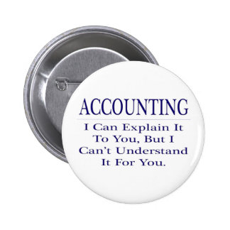 Accounting Joke .. Explain Not Understand 2 Inch Round Button