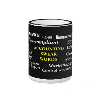 Accounting Swear Words Very Rude Accounting Terms Ringer Mug