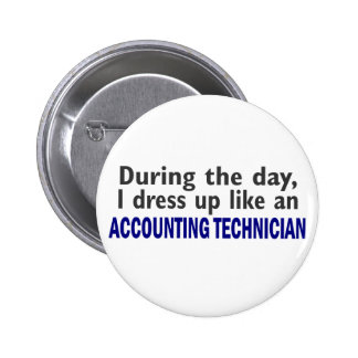 ACCOUNTING TECHNICIAN During The Day Pinback Buttons