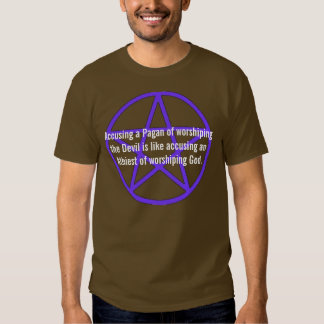 Accusing a Pagan of worshiping the Devil T Shirt