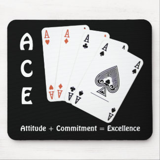 ACE Attitude + Commitment = Excellence Mouse Mat