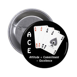 ACE Attitude + Commitment = Excellence Pinback Button