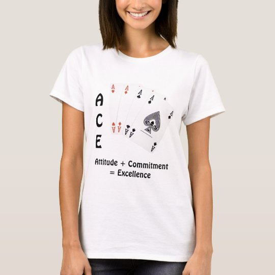 ACE Attitude + Commitment = Excellence T-Shirt
