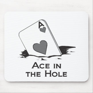Ace in The Hole Mouse Pad