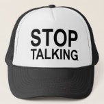 "ACE Tennis STOP TALKING Trucker Hat<br><div class=""desc"">Enough already. This can go to the movies and basically anywhere people can&#39;t keep their mouths shut.</div>"