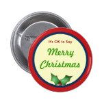 ACEPTABLE decir el botón de las Felices Navidad Pins
