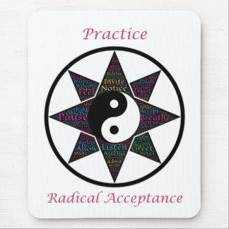 Aceptación radical Mousepad de la práctica