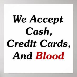 Aceptamos efectivo, tarjetas de crédito, y sangre póster