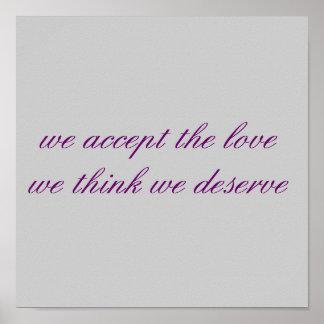 aceptamos el lovewe pensamos que merecemos póster