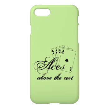 Aces Above the Rest iPhone 7 Case