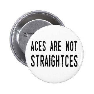 Aces Are Not Straightces badge/pin Pinback Button