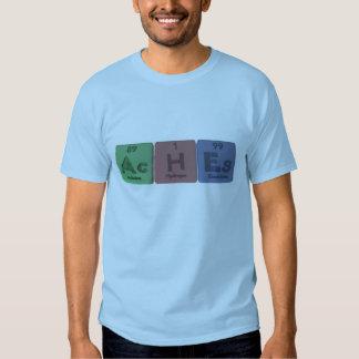 Aches-Ac-H-Es-Actinium-Hydrogen-Einsteinium T-Shirt