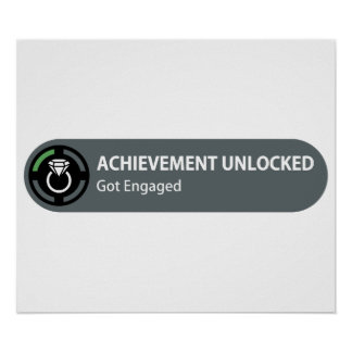 Achievement Unlocked - Got Engaged Poster